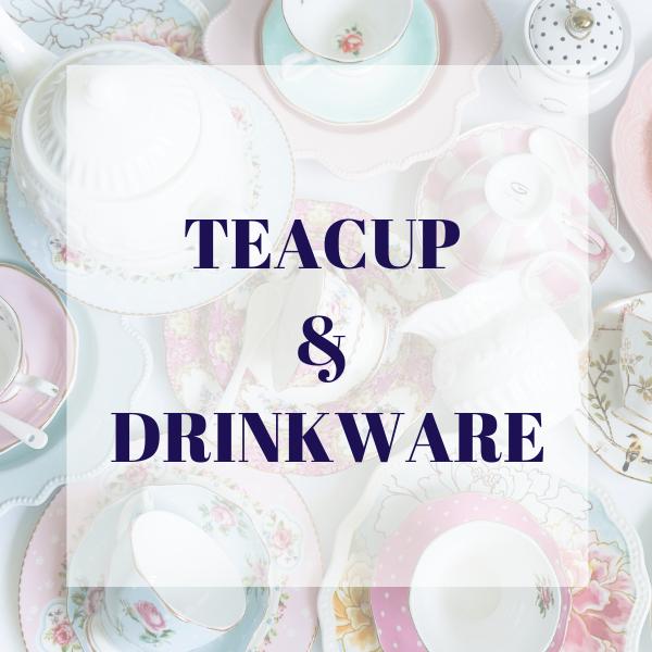 TEACUP & DRINKWARE